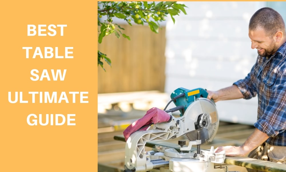 Best Table Saw Ultimate Guide