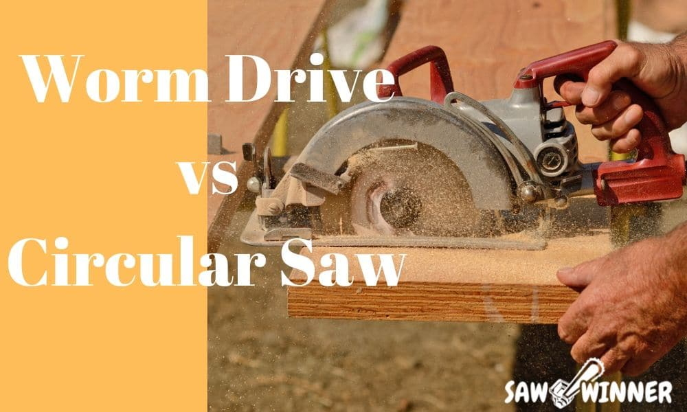 is a worm drive saw same as circular saw