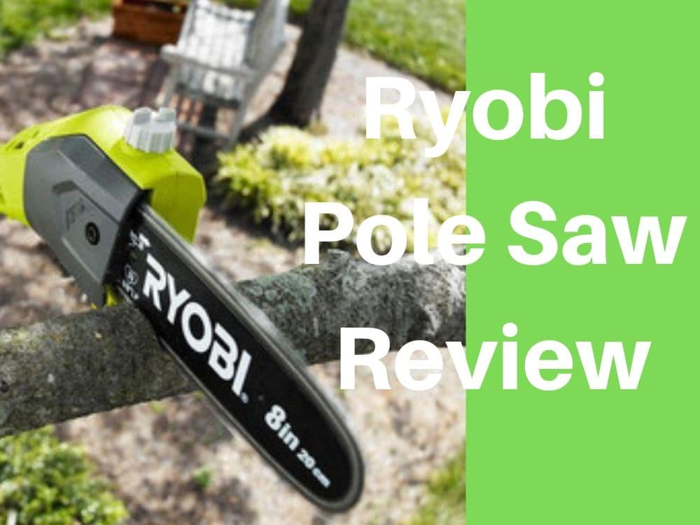Ryobi Corldess Pole Saw Review
