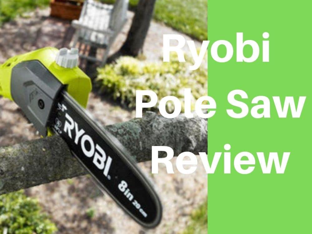 Ryobi Corldess Pole Saw Review