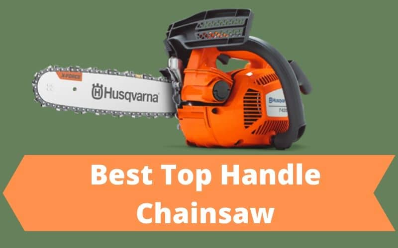 Top Handle Chainsaw Reviews
