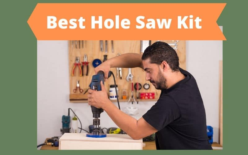 Best Hole Saw Kit