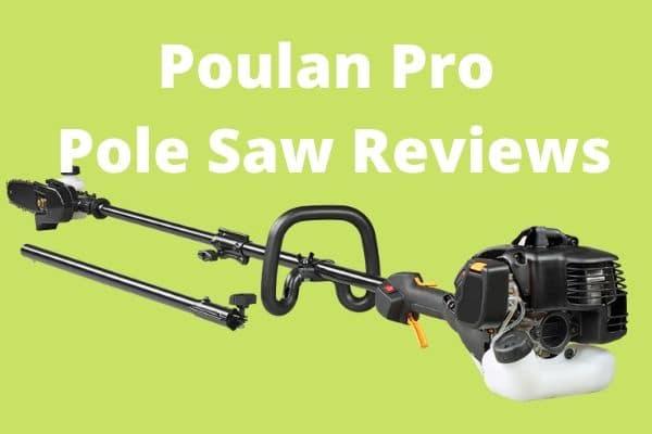 Poulan Pro Pole Saw Reviews
